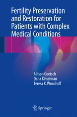 Fertility Preservation and Restoration for Patients with Complex Medical Conditions