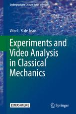 Experiments and Video Analysis in Classical Mechanics