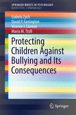 Protecting Children Against Bullying and Its Consequences :