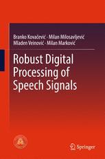 Robust Digital Processing of Speech Signals