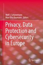 Privacy, Data Protection and Cybersecurity in Europe
