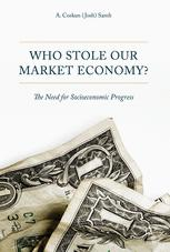 Who Stole Our Market Economy?