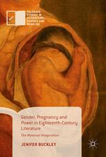 Gender, Pregnancy and Power in Eighteenth-Century Literature