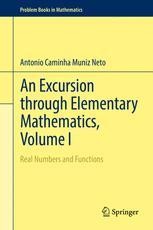 An Excursion through Elementary Mathematics, Volume I