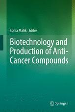Biotechnology and Production of Anti-Cancer Compounds