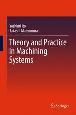 Theory and Practice in Machining Systems