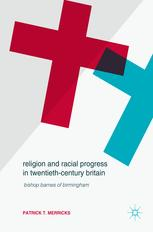 Religion and Racial Progress in Twentieth-Century Britain
