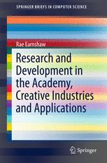 Research and Development in the Academy, Creative Industries and Applications