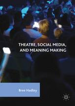 Theatre, Social Media, and Meaning Making