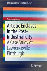 Artistic Enclaves in the Post-Industrial City
