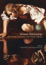 Intimate Relationships in Cinema, Literature and Visual Culture