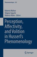 Perception, Affectivity, and Volition in Husserl's Phenomenology