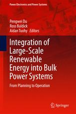 Integration of Large-Scale Renewable Energy into Bulk Power Systems
