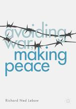Avoiding War, Making Peace :