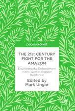 The 21st Century Fight for the Amazon  : Environmental Enforcement in the World's Biggest Rainforest