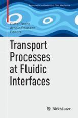 Transport Processes at Fluidic Interfaces