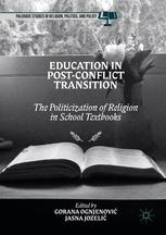 Education in Post-Conflict Transition : The Politicization of Religion in School Textbooks
