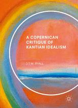 A Copernican Critique of Kantian Idealism