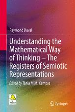 Understanding the Mathematical Way of Thinking – The Registers of Semiotic Representations