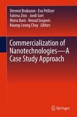 Commercialization of Nanotechnologies–A Case Study Approach :