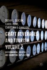 Craft Beverages and Tourism, Volume 2 : Environmental, Societal, and Marketing Implications