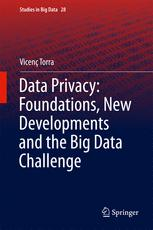 Data Privacy: Foundations, New Developments and the Big Data Challenge