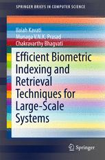Efficient Biometric Indexing and Retrieval Techniques for Large-Scale Systems