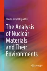 The Analysis of Nuclear Materials and Their Environments :