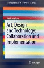 Art, Design and Technology: Collaboration and Implementation