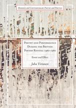 Poetry and Performance During the British Poetry Revival 1960–1980
