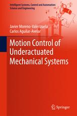 Motion Control of Underactuated Mechanical Systems :