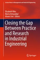 Closing the Gap Between Practice and Research in Industrial Engineering :