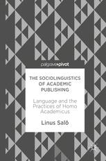 The Sociolinguistics of Academic Publishing