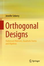 Orthogonal Designs : Hadamard Matrices, Quadratic Forms and Algebras