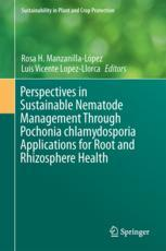 Perspectives in Sustainable Nematode Management Through Pochonia chlamydosporia Applications for Root and Rhizosphere Health
