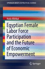 Egyptian Female Labor Force Participation and the Future of Economic Empowerment  :