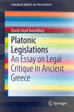 Platonic Legislations : An Essay on Legal Critique in Ancient Greece