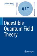 Digestible Quantum Field Theory