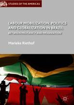 Labour Mobilization, Politics and Globalization in Brazil