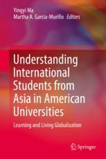 Understanding International Students from Asia in American Universities : Learning and Living Globalization