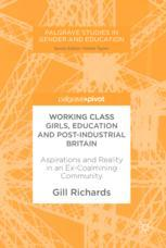 Working Class Girls, Education and Post-Industrial Britain