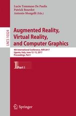 Augmented Reality, Virtual Reality, and Computer Graphics : 4th International Conference, AVR 2017, Ugento, Italy, June 12-15, 2017, Proceedings, Part I