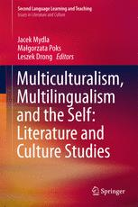 Multiculturalism, Multilingualism and the Self: Literature and Culture Studies :