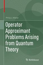 Operator Approximant Problems Arising from Quantum Theory :