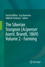 The Siberian Sturgeon (Acipenser baerii, Brandt, 1869) Volume 2 - Farming