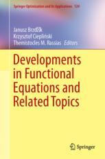 Developments in Functional Equations and Related Topics