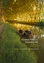 Christian Faith and University Life : Stewards of the Academy