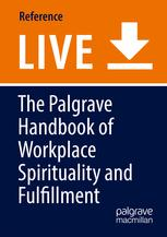 The Palgrave Handbook of Workplace Spirituality and Fulfillment
