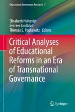 Critical Analyses of Educational Reforms in an Era of Transnational Governance :