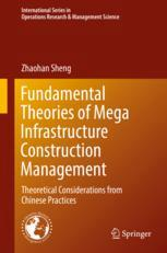 Fundamental Theories of Mega Infrastructure Construction Management